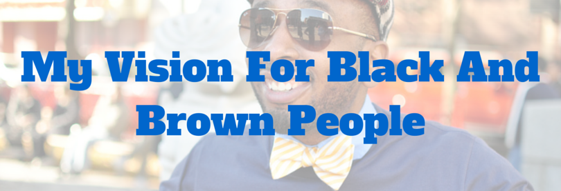 My Vision For College Students and Young Professionals of Color (Part I)