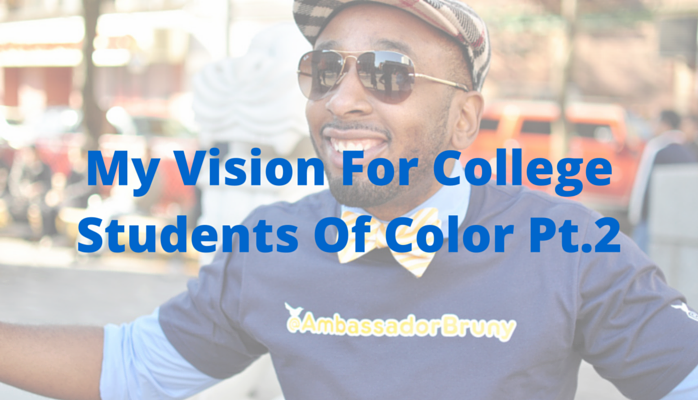 My Vision For College Students of Color [Pt. 2]